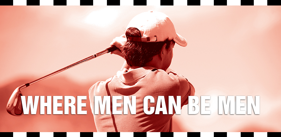 Where men can be men